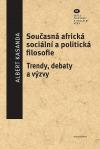 Současná africká sociální a politická filosofie: Trendy, debaty a výzvy