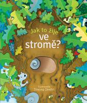 Jak to žije ve stromě