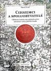 Cizozemci a spoluobyvatelé. Udělování českého obyvatelského práva (inkolátu) v době předbělohorské