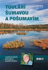 Toulání Šumavou a Pošumavím