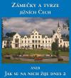 Zámečky a tvrze jižních Čech aneb Jak se na nich žije dnes 2