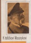 K tatíčkovi Masarykovi na Bystričku, na Hrad a do Lán
