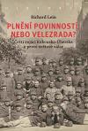 Plnění povinností, nebo velezrada? Čeští vojáci Rakousko-Uherska v první světové válce