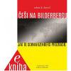 Češi na Bilderbergu - Jak to Schwarzenberg prozradil