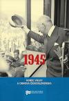 1945 - Konec války a obnova Československa
