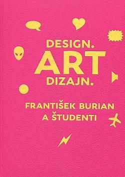Design. Art dizajn. František Burian a študenti