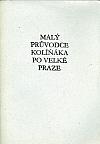 Malý průvodce Kolíňáka po velké Praze