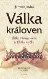Válka královen - Eliška Přemyslovna a Eliška Rejčka