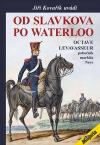 Od Slavkova po Waterloo: Octave Levavasseur pobočník maršála Neye