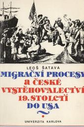 Migrační procesy a české vystěhovalectví 19. století do USA