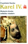 Karel IV. – Historie života velkého vladaře
