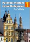 Putování městem České Budějovice 1