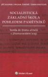 Socialistická základní škola pohledem pamětníků - Sonda do života učitelů v Jihomoravském kraji