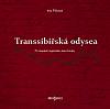 Transsibiřská odysea: Po stopách legionáře Jana Kouby