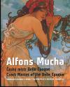 Alfons Mucha - Český mistr Belle Epoque