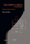 Od formy k místu + o tektonice: Úvod do studia architektury