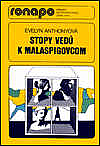 Stopy vedú k Malaspigovcom