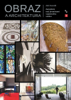 Obraz a architektura - Zamyšlení nad proměnami vzájemného vztahu