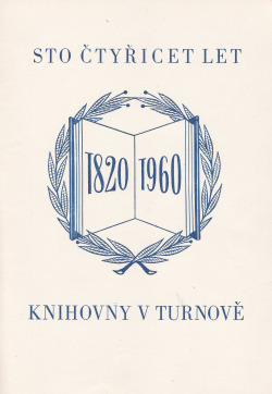 Sto čtyřicet let knihovny v Turnově 1820-1960 obálka knihy