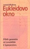 Eukleidovo okno: Příběh geometrie od rovnoběžek k hyperprostoru
