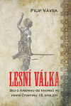 Lesní válka - Boj o Ameriku od Vikingů po první čtvrtinu 18. století