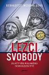 Lezci svobody: Zlatý věk polského horolezectví