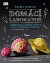Domácí laboratoř: Vzrušující experimenty pro začínající vědce