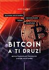 Bitcoin a ti druzí: Nepostradatelný průvodce světem kryptoměn