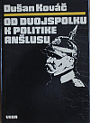 Od Dvojspolku k politike anšlusu: Nemecký imperializmus a Rakúsko do r. 1922