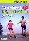 Na in-linech křížem krážem po Česku