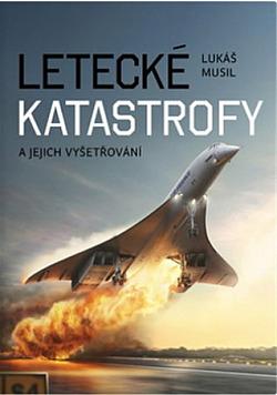 Letecké katastrofy a jejich vyšetřování obálka knihy