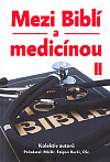 Mezi Biblí a medicínou II Mezi Biblí a medicínou II