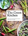 The Green Kitchen: Lahodná a zdravá vegetariánská jídla pro každý den