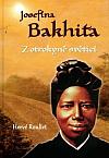 Josefína Bakhita - z otrokyně světicí