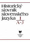 Historický slovník slovenského jazyka I: A–J