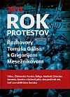 Rok protestov: Rozhovory Tomáša Gálisa s Grigorijom Mesežnikovom