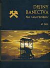 Dejiny baníctva na Slovensku 2. diel