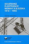 Soustavná elektrizace Moravy a Slezska 1918–1955