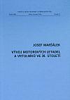 Vývoj motorových letadel a vrtulníků ve 20. století
