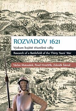 Rozvadov 1621: Výzkum bojiště třicetileté války obálka knihy