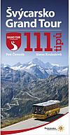 Švýcarsko Grand Tour: 111 tipů