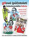 Gólové (půl)století československého fotbalu - Sto nevšedních fotbalových historek