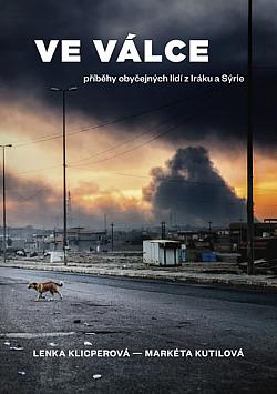 Ve válce - Příběhy obyčejných lidí z Iráku a Sýrie obálka knihy