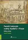 Paměti katovské rodiny Mydlářů v Praze. Kniha druhá