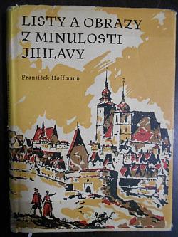Listy a obrazy z minulosti Jihlavy obálka knihy