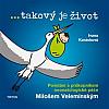 ... takový je život - Povídání s průkopníkem neonatologické péče Milošem Velemínským