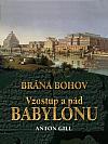 Brána bohov - Vzostup a pád Babylonu