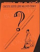 Chcete ještě lépe mluvit česky? 2