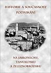 Historie a současnost podnikání na Jablonecku, Tanvaldsku a Železnobrodsku