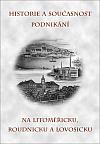 Historie a současnost podnikání na Litoměřicku, Roudnicku a Lovosicku